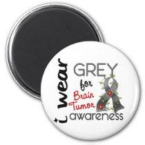 Brain Tumor I Wear Grey For Awareness 43 Magnet