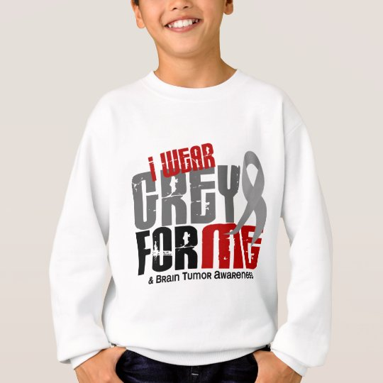Brain Tumor I Wear Grey For ME 6.2 Sweatshirt