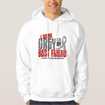 Brain Tumor I Wear Grey For My Best Friend 6.2 Hoodie