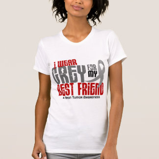 Brain Tumor I Wear Grey For My Best Friend 6.2 T Shirts