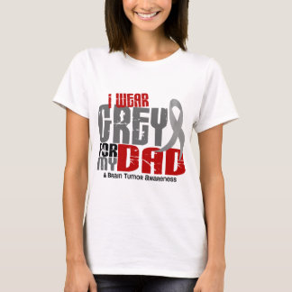 Brain Tumor I Wear Grey For My Dad 6.2 T-Shirt