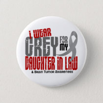 Brain Tumor I Wear Grey For My Daughter-In-Law 6.2 Button