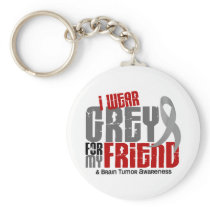 Brain Tumor I Wear Grey For My Friend 6.2 Keychain