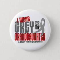 Brain Tumor I Wear Grey For My Granddaughter 6.2 Button