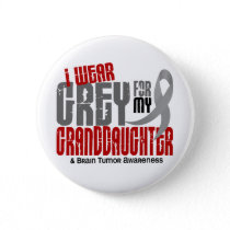 Brain Tumor I Wear Grey For My Granddaughter 6.2 Button