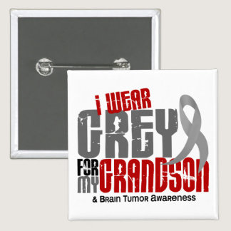 Brain Tumor I Wear Grey For My Grandson 6.2 Pinback Button