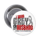 Brain Tumor I Wear Grey For My Husband 6.2 2 Inch Round Button