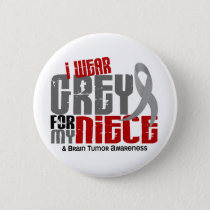 Brain Tumor I Wear Grey For My Niece 6.2 Pinback Button