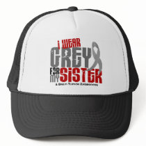 Brain Tumor I Wear Grey For My Sister 6.2 Trucker Hat