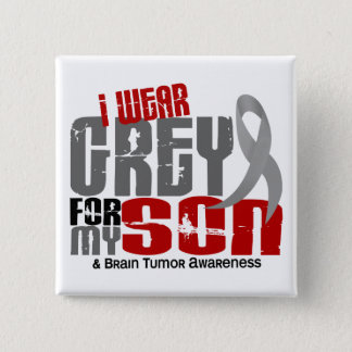 Brain Tumor I Wear Grey For My Son 6.2 Pinback Button