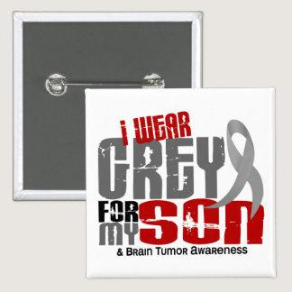 Brain Tumor I Wear Grey For My Son 6.2 Pinback Button