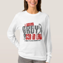 Brain Tumor I Wear Grey For My Son-In-Law 6.2 T-Shirt