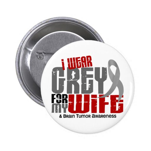 Brain Tumor I Wear Grey For My Wife 6.2 Buttons