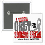 Brain Tumor I Wear Grey For Someone Special 6.2 2 Inch Square Button