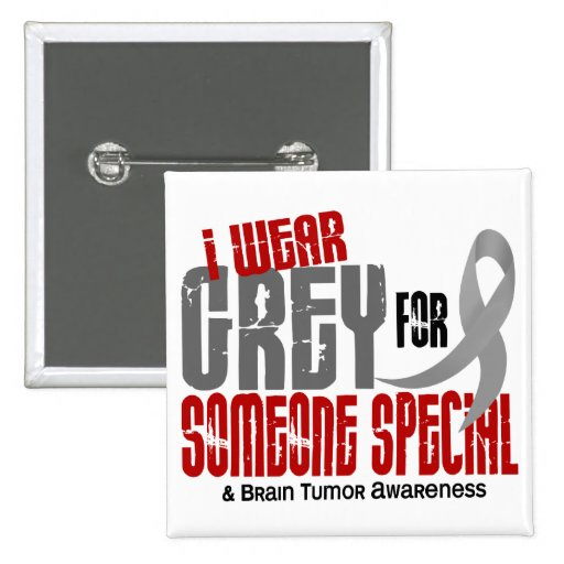 Brain Tumor I Wear Grey For Someone Special 6.2 Pins