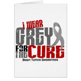 Brain Tumor I Wear Grey For The Cure 6 2 Cards