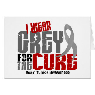 Brain Tumor I Wear Grey For The Cure 6.2 Card