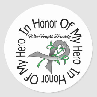 Brain Tumor In Honor Of My Hero Who Fought Bravely Sticker