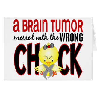 Brain Tumor Messed With The Wrong Chick Card