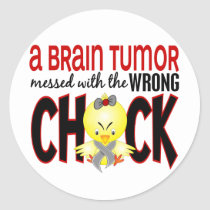 Brain Tumor Messed With The Wrong Chick Classic Round Sticker