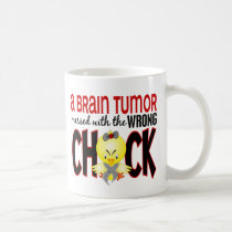 Brain Tumor Messed With The Wrong Chick Coffee Mug