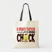 Brain Tumor Messed With The Wrong Chick Tote Bag