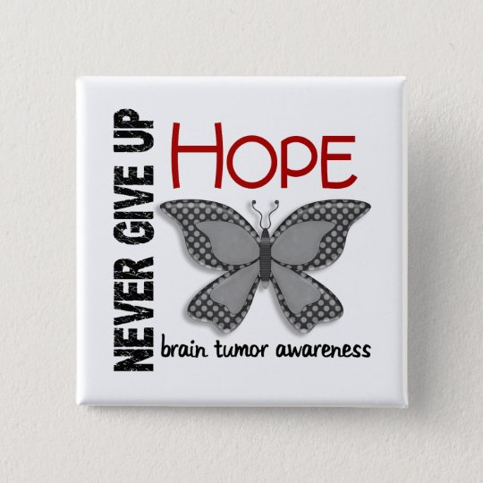 Brain Tumor Never Give Up Hope Butterfly 4.1 Button