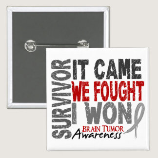 Brain Tumor Survivor It Came We Fought I Won Pinback Button