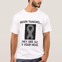 Brain Tumors all in your head T-Shirt