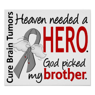 Brain Tumors Heaven Needed a Hero Brother Poster
