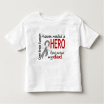 Brain Tumors Heaven Needed a Hero Dad Toddler T-shirt
