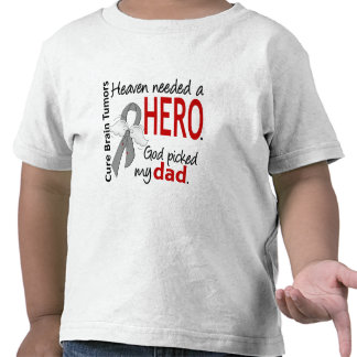Brain Tumors Heaven Needed a Hero Dad T Shirt