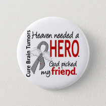 Brain Tumors Heaven Needed a Hero Friend Button