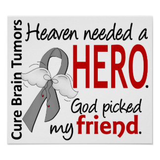 Brain Tumors Heaven Needed a Hero Friend Poster