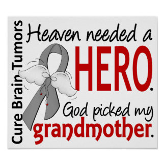 Brain Tumors Heaven Needed a Hero Grandmother Poster