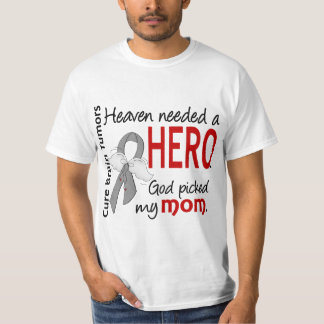 Brain Tumors Heaven Needed a Hero Mom T-Shirt