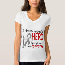 Brain Tumors Heaven Needed a Hero Mommy T-Shirt