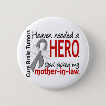Brain Tumors Heaven Needed a Hero Mother-In-Law Pinback Button