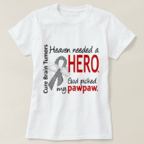 Brain Tumors Heaven Needed a Hero Pawpaw T-Shirt