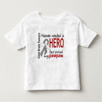 Brain Tumors Heaven Needed a Hero Pawpaw Toddler T-shirt
