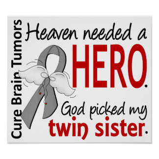 Brain Tumors Heaven Needed a Hero Twin Sister Poster