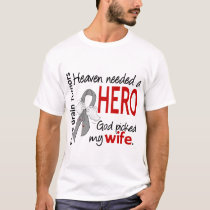 Brain Tumors Heaven Needed a Hero Wife T-Shirt