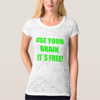 Brain uses your… T-Shirt