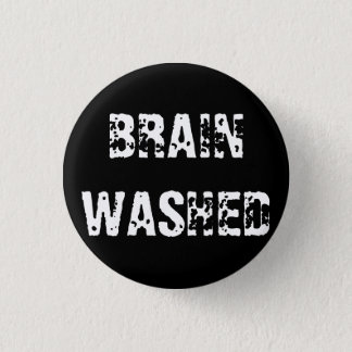 BRAIN WASHED PINBACK BUTTON
