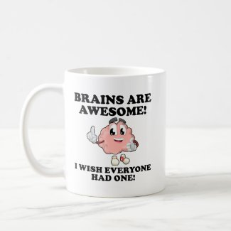 Brains Are Awesome Funny Mug