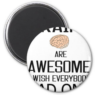Brains Are Awesome Magnet
