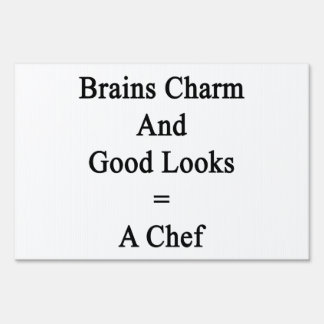 Brains Charm And Good Looks Equals A Chef Lawn Sign