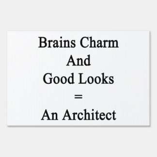 Brains Charm And Good Looks Equals An Architect Sign
