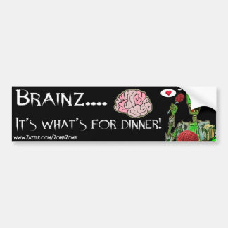 Brains for Dinner? Bumper Sticker