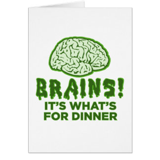Brains, It's What's For Dinner Card